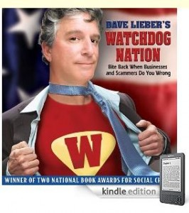 Dave Lieber's Watchdog Nation: Bite Back When Businesses and Scammers Do You Wrong on KINDLE